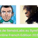 Les speakers SensioLabs au SymfonyLive Online en français