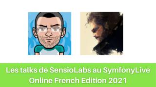 Talks-SensioLabs-SymfonyLive-French-Edition-2021